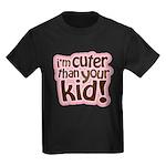 I'm Cuter Than Your Kid Kids Dark T-Shirt