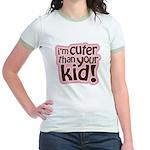 I'm Cuter Than Your Kid Jr. Ringer T-Shirt