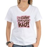 I'm Cuter Than Your Kid Women's V-Neck T-Shirt