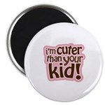 """I'm Cuter Than Your Kid 2.25"""" Magnet (100 pack)"""