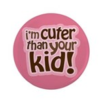 """I'm Cuter Than Your Kid 3.5"""" Button (100 pack)"""
