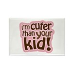 I'm Cuter Than Your Kid Rectangle Magnet (100 pack