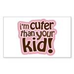 I'm Cuter Than Your Kid Rectangle Sticker 50 pk)
