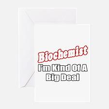 """""""Biochemist..Big Deal"""" Greeting Card"""