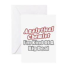 """Analytical Chemist Big Deal"" Greeting Card"