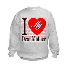 I Love My Dear Mother Sweatshirt