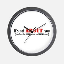 It's not about you Wall Clock