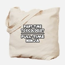 """Toxicologist..Ninja"" Tote Bag"