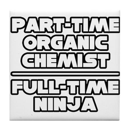 """""""Organic Chemist..Ninja"""" Tile Coaster"""