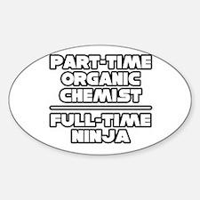 """Organic Chemist..Ninja"" Oval Decal"