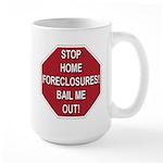 Stop Home Foreclosures! Large Mug