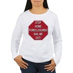 Stop Home Foreclosures! Women's Long Sleeve T-Shir