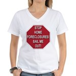 Stop Home Foreclosures! Women's V-Neck T-Shirt