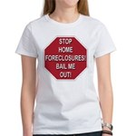 Stop Home Foreclosures! Women's T-Shirt