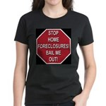 Stop Home Foreclosures! Women's Dark T-Shirt
