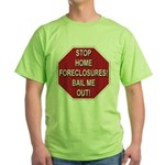 Stop Home Foreclosures! Green T-Shirt