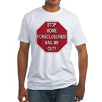 Stop Home Foreclosures! Fitted T-Shirt