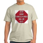 Stop Home Foreclosures! Light T-Shirt