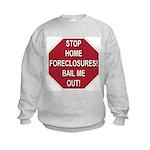 Stop Home Foreclosures! Kids Sweatshirt