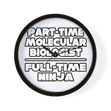 """""""Molecular Biologist..Ninja"""" Wall Clock"""