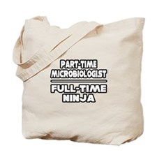 """Microbiologist..Ninja"" Tote Bag"