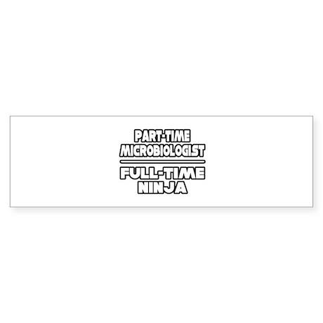 """""""Microbiologist..Ninja"""" Bumper Sticker"""