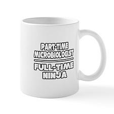 """Microbiologist..Ninja"" Mug"