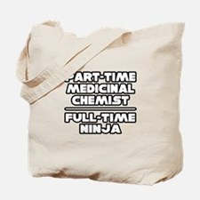 """Medicinal Chemist..Ninja"" Tote Bag"