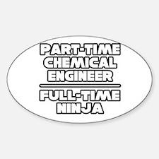 """""""Chemical Engineer..Ninja"""" Oval Decal"""
