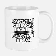"""""""Chemical Engineer..Ninja"""" Mug"""