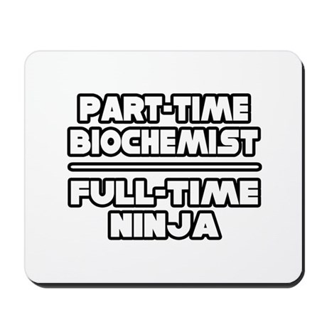 """Biochemist...Ninja"" Mousepad"