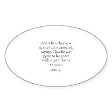 LUKE 19:7 Oval Decal
