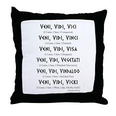 Veni, Vidi ... Throw Pillow