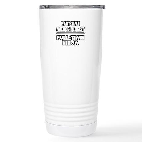 """""""Microbiologist..Ninja"""" Stainless Steel Travel Mug"""