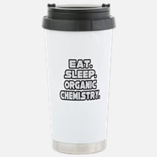"""Eat Sleep Organic Chemistry"" Stainless"