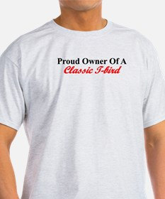 """Proud of My Classic T-Bird"" T-Shirt"