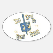 You Spin Me Right Round Oval Decal