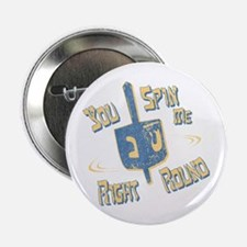 """You Spin Me Right Round 2.25"""" Button"""