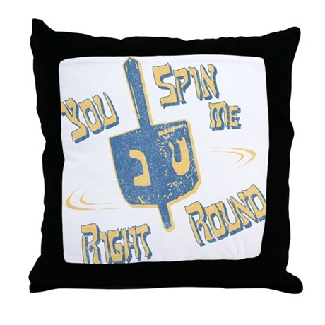 You Spin Me Right Round Throw Pillow