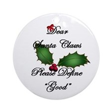 Santa Claws Define Good Ornament (Round)