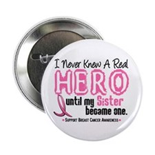 """Never Knew A Hero 4 PINK (Sister) 2.25"""" Button (10"""