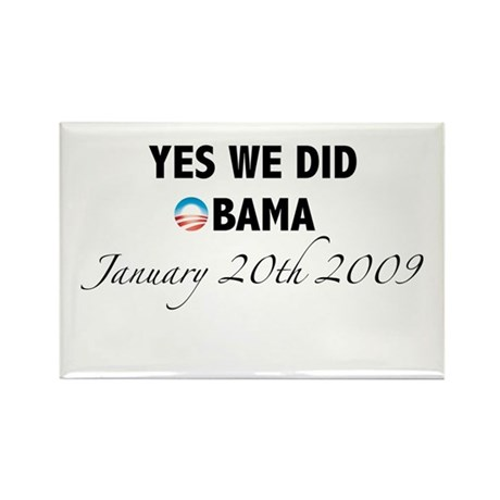 Yes We Did Obama January 20th 2009 Rectangle Magne