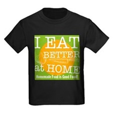 I Eat Better at Home T