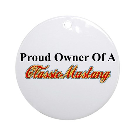 """Proud of My Classic Mustang"" Ornament ("