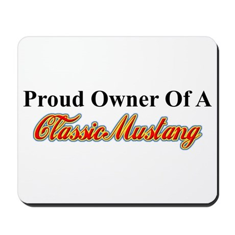 """""""Proud of My Classic Mustang"""" Mousepad"""