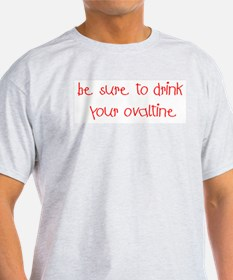 Drink Your Ovaltine Red T-Shirt