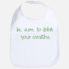 Drink Your Ovaltine Green Bib