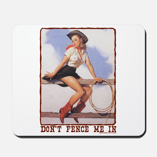 Cowgirl Don't Fence Me In Mousepad