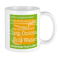 Chop Onions Boil Water Enlightenment Mug