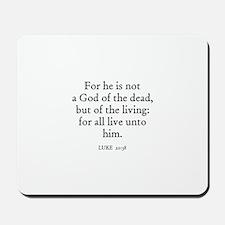 LUKE  20:38 Mousepad
